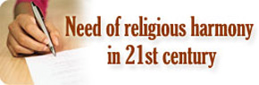 Need of religious harmony in 21st century